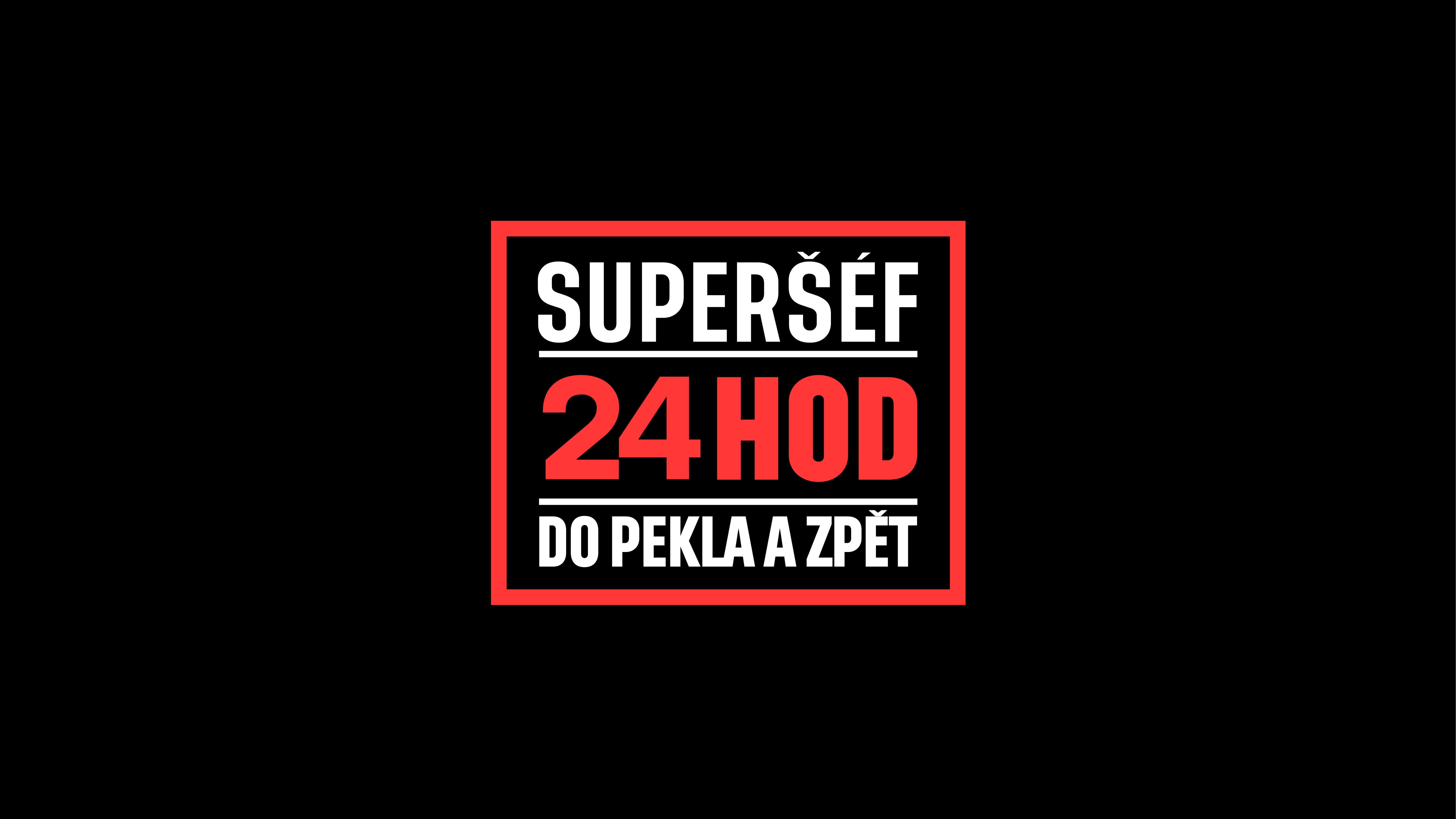 Superšéf - 24 hodin do pekla a zpět